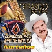 Corridos Pa'l Pueblo Nortenos by Gerardo Reyes