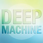 Deep Machine by Various Artists