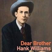 Dear Brother von Hank Williams