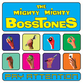 Pay Attention by The Mighty Mighty Bosstones