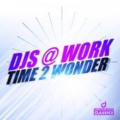 Time 2 Wonder by DJ's At Work