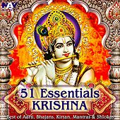 51 Essentials Krishna Best of Aarti, Bhajans, Kirtan, Mantras & Shlokas by Various Artists
