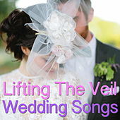 Lifting The Veil - Wedding Songs von Various Artists