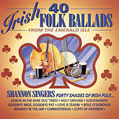 40 Irish Folk Ballads by Shannon Singers