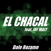 Dale Rozame by El Chacal