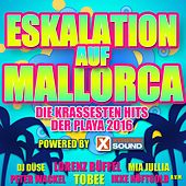 Eskalation auf Mallorca, die krassesten Hits der Playa 2016 powered by Xtreme Sound by Various Artists