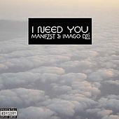 I Need You by Manifest