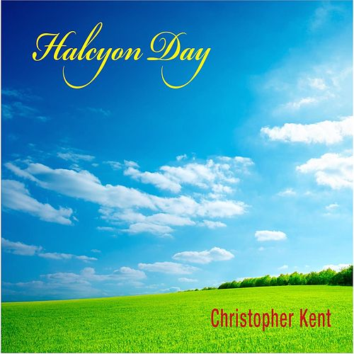 Halcyon Day by Christopher Kent