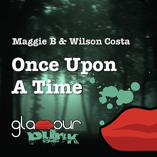 Once Upon a Time by Wilson Costa Maggie B