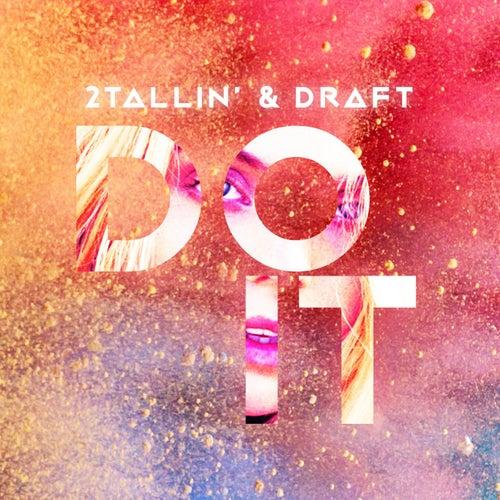 Do It (feat. Draft) by 2Tallin'