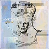 Call Me Out by Shook Twins