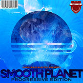 Smooth Planet - Progressive Edition by Various Artists