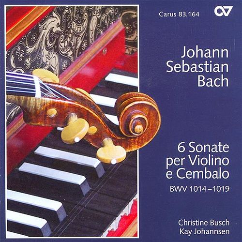 BACH, J.S.: Sonatas Nos. 1-6 for Violin and Harpsichord (Busch, Johannsen) by Christine Busch