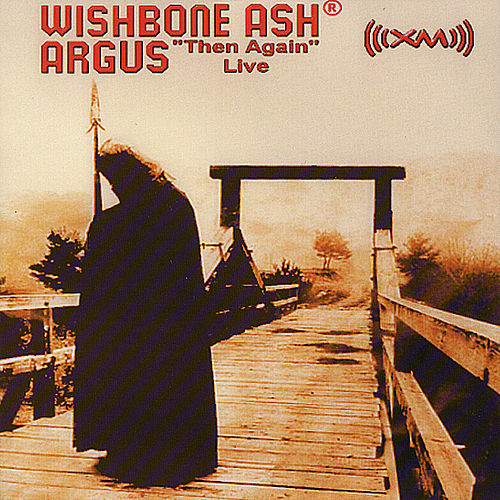 Argus 'then Again' Live by Wishbone Ash