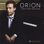 J.S. Bach, Scriabin, Mozart, & Carter by Orion Weiss