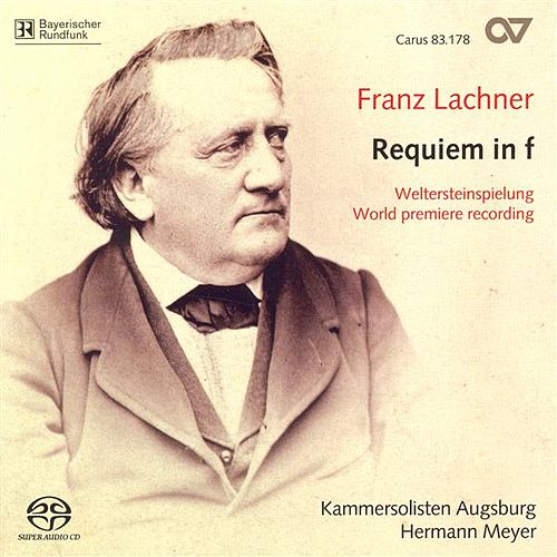 LACHNER, F.P.: Requiem in F minor (Augsburg Chamber Soloist Choir, Meyer) by Colin Balzer