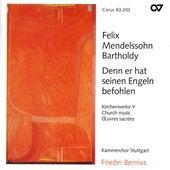 MENDELSSOHN, F.: Church Music, Vol. 5 - Denn er hat seinen Engeln befohlen uber dir / Die deutsche Liturgie (Stuttgart Chamber Choir) by Detlef Bratschke