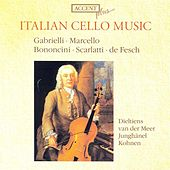 Cello Music - GABRIELLI, D. / BONONCINI, G. / SCARLATTI, A. / FESCH, W. von Various Artists