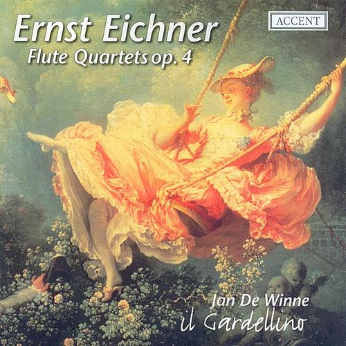 EICHNER: Flute Quartets Nos. 1-6 (Il Gardellino) by Il Gardellino