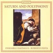 JOSQUIN DES PREZ: Plaine de deuil / NARVAEZ, L.: La cancion del Emperador / RORE, C.: O sonno (Saturn and Polyphony) (Daedalus Ensemble, Festa) by Various Artists