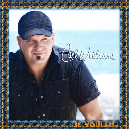 Je voulais by Carl William
