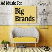 Ad Music for Big Brands by Songs To Your Eyes