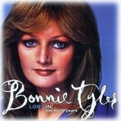 Lost In France - The Early Years by Bonnie Tyler