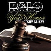 Dear Your Honor (feat. Shy Glizzy) - Single by Ralo