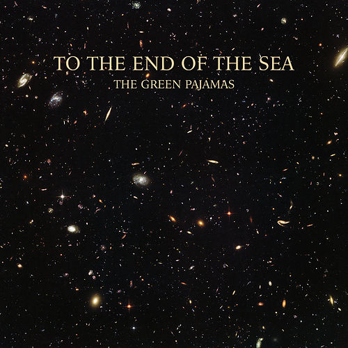 To the End of the Sea by The Green Pajamas