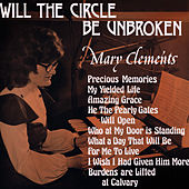 Will the Circle Be Unbroken by Mary Clements