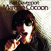 Maroon Cocoon by Bart Davenport
