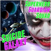 Superhero Guardian Squad: Suicide Galaxy by Various Artists