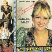 Aâteouni Lkass (Chansons marocaines) by Raymonde