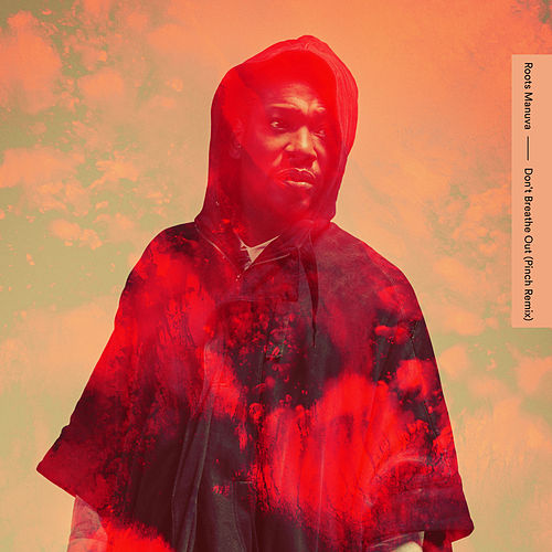 Don't Breathe Out (Pinch Remix) by Roots Manuva