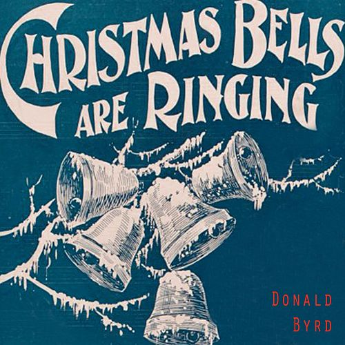 Christmas Bells Are Ringing von Donald Byrd