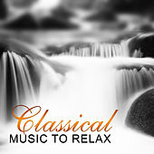 Classical Music to Relax – Classical Piano, Music to Rest, Piano Relaxation, Classical Music After Work by Soulive