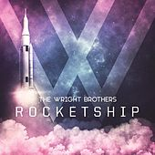 Rocketship by The Wright Brothers