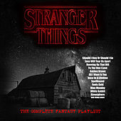 Stranger Things - The Complete Fantasy Playlist by Various Artists