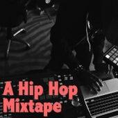 A Hip Hop Mixtape von Various Artists
