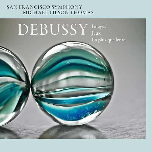Debussy: Images - Jeux - La plus que lente by Michael Tilson Thomas