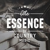 Essence of Country Music by Various Artists