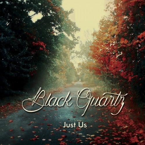 Just Us by Black Quartz