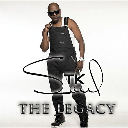 The Legacy by Tk Soul