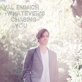 Whatever's Chasing You by Val Emmich