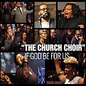 If God Be for Us by A Church Choir