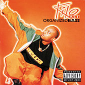 Organized Bass by Kilo Ali