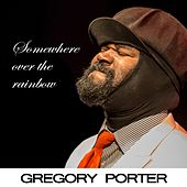 Somewhere over the Rainbow by Gregory Porter