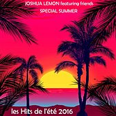 Les Hits de l'été 2016 (Special Summer) by Joshua Lemon