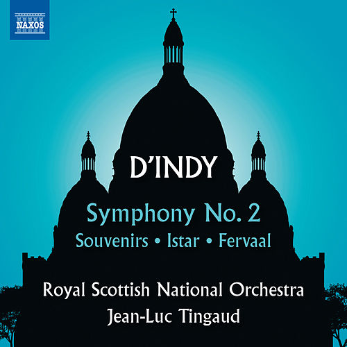 D'Indy: Symphony No. 2, Souvenirs, Istar & Fervaal by Royal Scottish National Orchestra