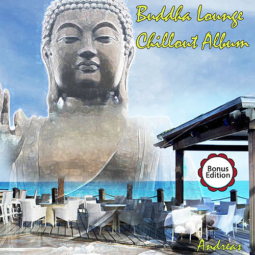 Buddha Lounge Chillout Album by Andreas
